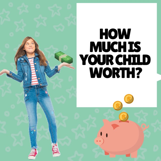 How much is your child worth?