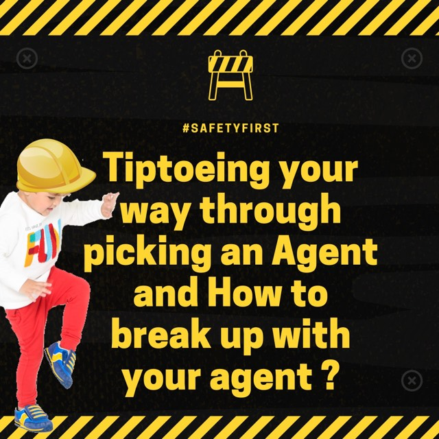 How to choose your agent ? And when to break up with them .